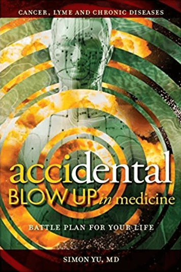 AcciDental Blow Up in Medicine: Battle Plan for Your Life by Simon Yu, MD